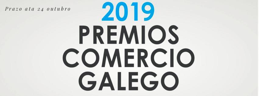 CONVOCATORIA DOS PREMIOS DO COMERCIO GALEGO  2019